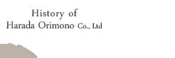 History of Harada Textile Fabric Co., Ltd